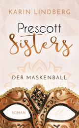 Der Maskenball - Prescott Sisters 1 - Liebesroman