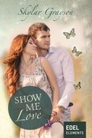 Skylar Grayson: Show me love ★★★★