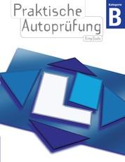 Praktische Autoprüfung - Praktische Fahrprüfung Kategorie B