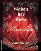 Dani Merati: Gaben der Liebe - Musenkuss ★★★★★