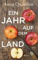 Anna Quindlen: Ein Jahr auf dem Land ★★★★