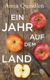 Ein Jahr auf dem Land - Roman