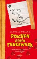 Claudia Weiand: Drachen lieben Feuerwerk ★★★★★