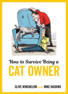 Mike Haskins: How to Survive Being a Cat Owner