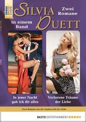 Silvia-Duett - Folge 09 - In jener Nacht gab ich dir alles/Verlorene Träume der Liebe
