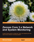 Michael Badger: Zenoss Core 3.x Network and System Monitoring