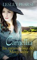 Lesley Pearse: Camellia - Im zarten Glanz der Morgenröte ★★★★