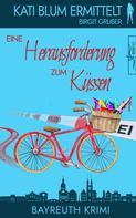 Birgit Gruber: Eine Herausforderung zum Küssen ★★★★