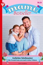 Mami Bestseller 24 – Familienroman - Geliebte Stiefmutter
