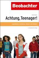 Der Schweizerische Beobachter: Achtung, Teenager! ★★★