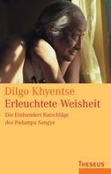 Dilgo Khyentse: Erleuchtete Weisheit ★★