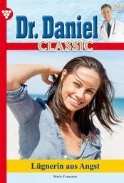 Dr. Daniel Classic 26 – Arztroman - Lügnerin aus Angst