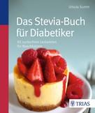 Ursula Summ: Das Stevia-Buch für Diabetiker
