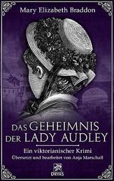Das Geheimnis der Lady Audley - Ein viktorianischer Krimi