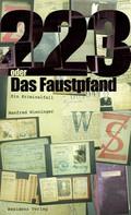 Manfred Wieninger: 223 oder Das Faustpfand ★★★