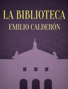 Emilio Calderón: La biblioteca