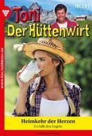 Friederike von Buchner: Toni der Hüttenwirt 197 – Heimatroman