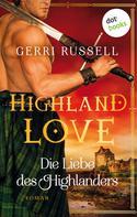 Gerri Russell: Highland Love - Die Liebe des Highlanders: Erster Roman ★★★★