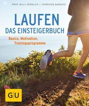 Laufen - Das Einsteigerbuch - Basics, Trainingspläne, richtige Ernährung