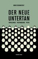 Boris Schumatsky: Der neue Untertan