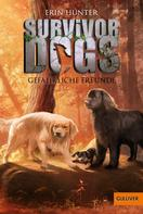 Erin Hunter: Survivor Dogs. Gefährliche Freunde ★★★★★