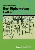 Hans W. Schumacher: Der Diplomatenkoffer ★★★★