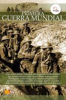 ÁLvaro Lozano Cutanda: Breve historia de la Primera Guerra Mundial