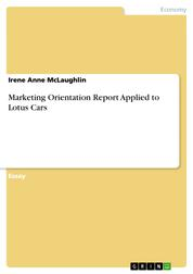 Marketing Orientation Report Applied to Lotus Cars