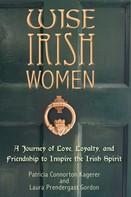 Patricia Connorton Kagerer: Wise Irish Women