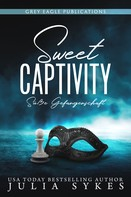 Julia Sykes: Sweet Captivity – Süße Gefangenschaft