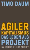 Timo Daum: Agiler Kapitalismus