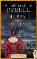 Richard Dübell: Die Braut des Florentiners ★★★