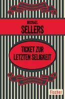 Michael Sellers: Ticket zur letzten Seligkeit