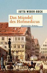 Das Mündel des Hofmedicus - Historischer Roman