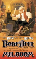 Mel Odom: Boneslicer: The Quest for the Trilogy