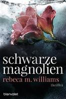 Rebeca M. Williams: Schwarze Magnolien ★★★★