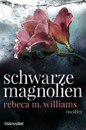 Schwarze Magnolien - Thriller