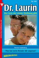 Patricia Vandenberg: Dr. Laurin 102 – Arztroman ★★★★★