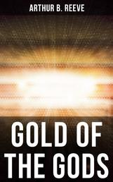 GOLD OF THE GODS - Detective Craig Kennedy Mystery Novel