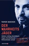 Tamer Bakiner: Der Wahrheitsjäger ★★★★