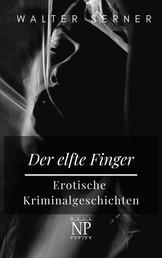 Der elfte Finger - Erotische Kriminalgeschichten