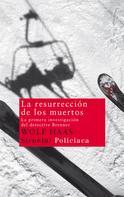 Wolf Haas: La resurrección de los muertos