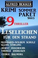 Alfred Bekker: Krimi Sommer Paket 9003 - Leseleichen für den Strand: 9 Thriller