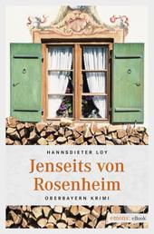 Jenseits von Rosenheim - Oberbayern Krimi