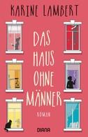 Karine Lambert: Das Haus ohne Männer ★★★