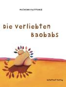 Maiwenn Vuittenez: Die verliebten Baobabs