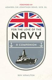 For the Love of the Navy - A Celebration of the British Armed Forces
