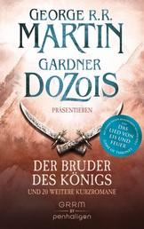 Der Bruder des Königs - und 20 weitere Kurzromane