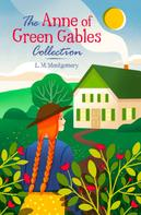 L. M. Montgomery: The Anne of Green Gables Collection