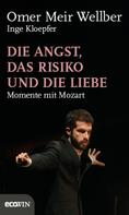 Omer MeirWellber: Die Angst, das Risiko und die Liebe